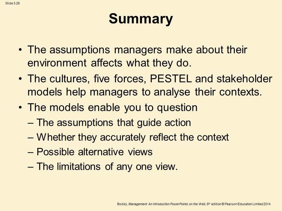 Summary The assumptions managers make about their environment affects what they do.