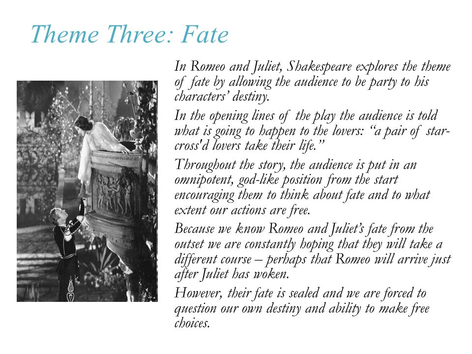 romeo and juliet essay on fate and destiny Are humanity victims of an inescapable fate, or does humanity have the power to create their own destiny throughout the play romeo and juliet shakespeare uses the.