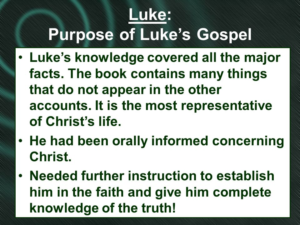 the purpose of lukes gospel essay Identify any historical purpose(s) behind the writing of luke's gospel, acts of the apostles, and john's gospel include a reference to any historical factor mentioned in the recommended sources that may have triggered the writing of luke's gospel, acts of the apostles, and john's gospels as well as references to statements within those three.