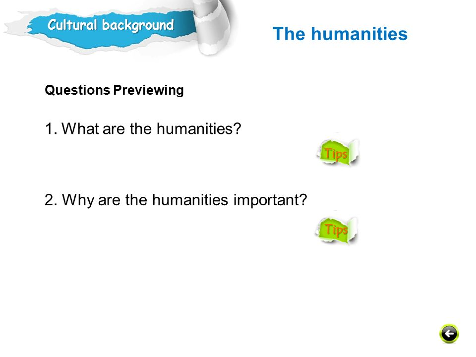 The humanities 1. What are the humanities