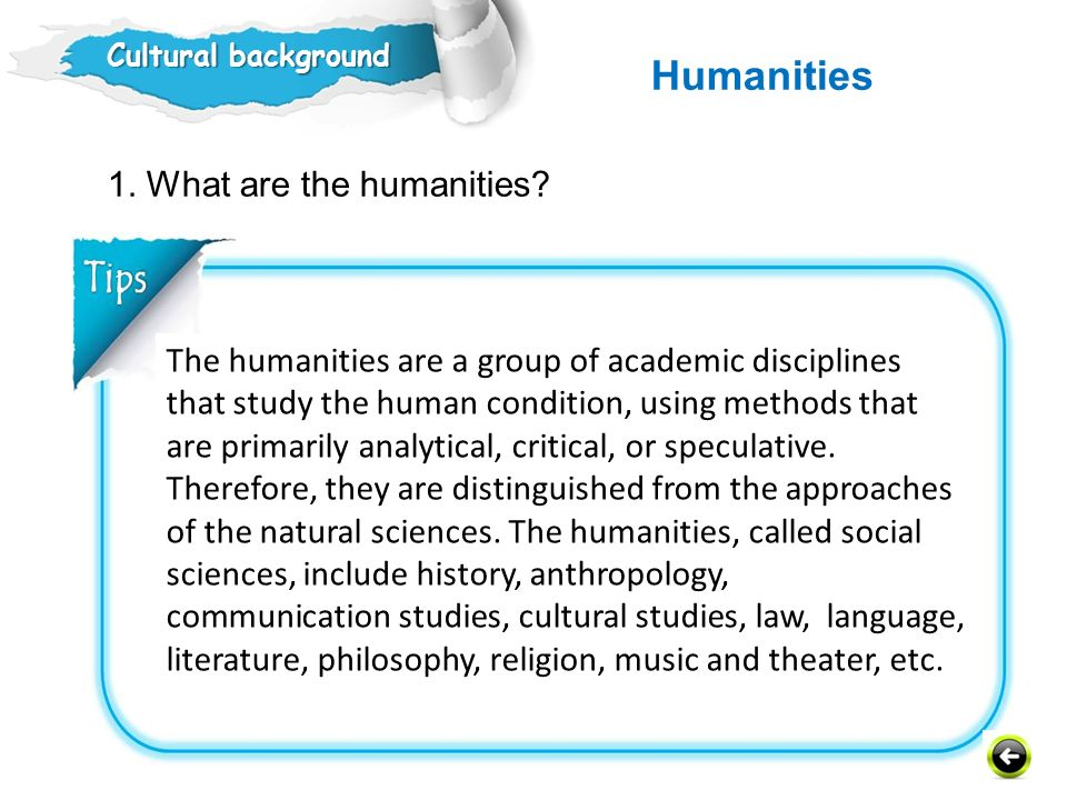 Humanities 1. What are the humanities