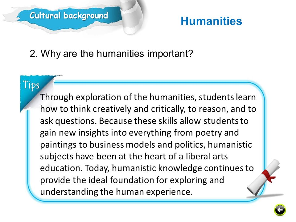 Humanities 2. Why are the humanities important