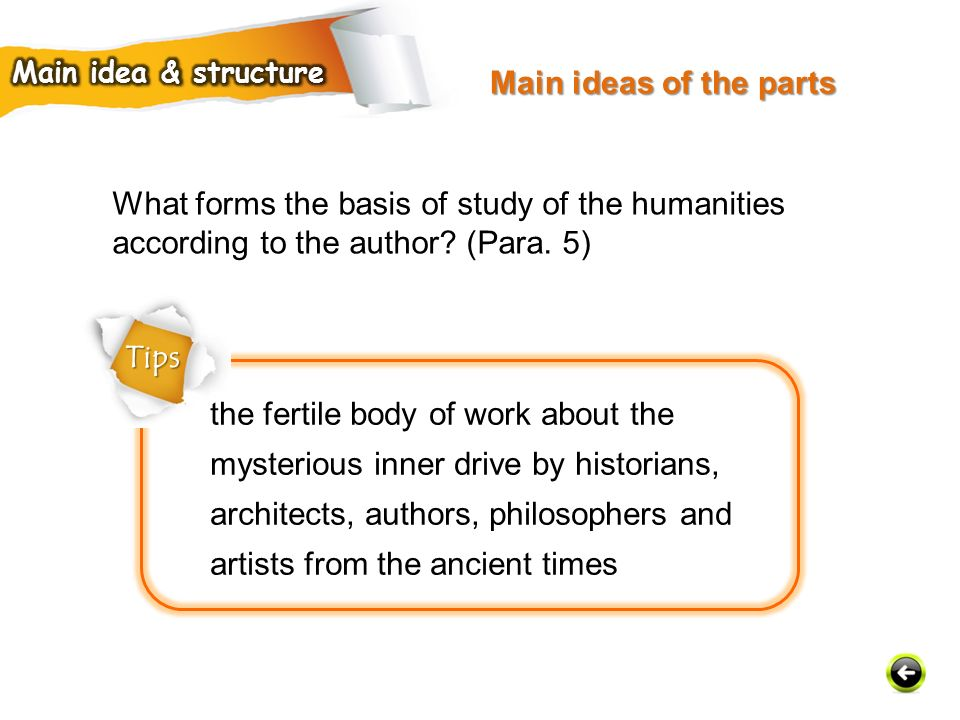 Main ideas of the parts Main idea & structure. What forms the basis of study of the humanities according to the author (Para. 5)