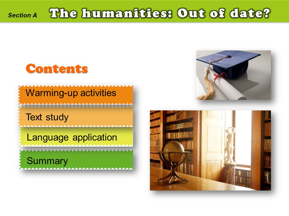 Contents The humanities: Out of date Warming-up activities Text study