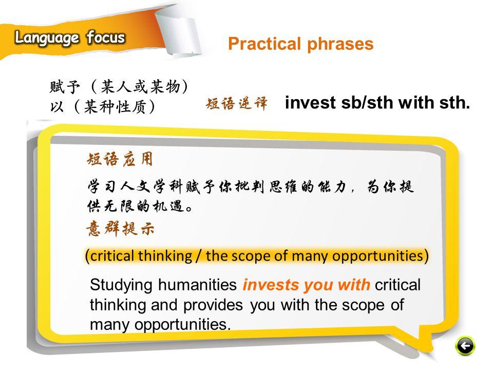 Practical phrases invest sb/sth with sth. 短语应用 意群提示 赋予(某人或某物)以(某种性质)