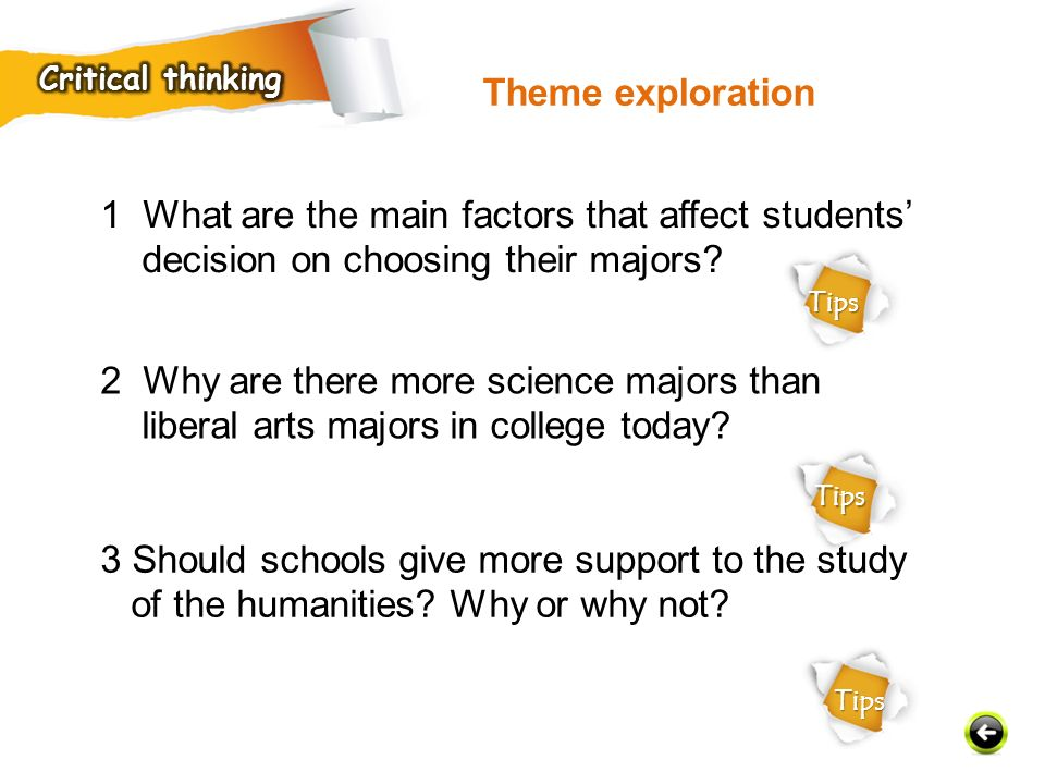 Critical thinking Theme exploration. 1 What are the main factors that affect students' decision on choosing their majors
