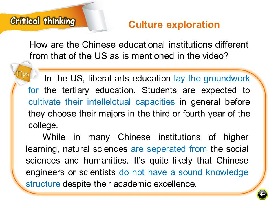 Critical thinking Culture exploration. How are the Chinese educational institutions different from that of the US as is mentioned in the video