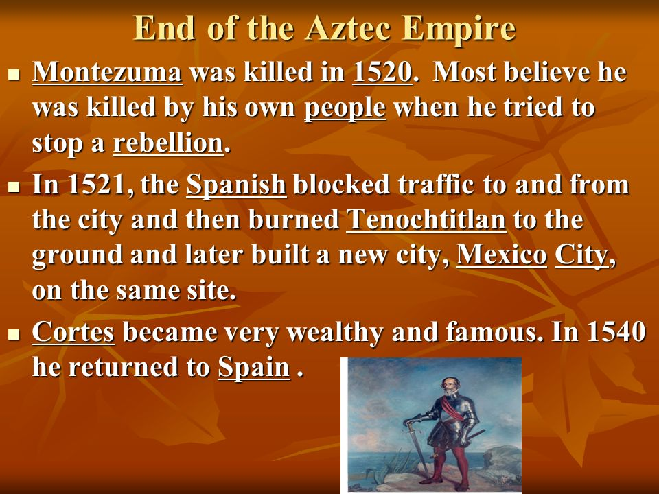 the destruction of the aztec civilization Roots of aztecs culture  culture the aztec civilization contained about 15  the universe was poised between conflicting forces of creation and destruction.