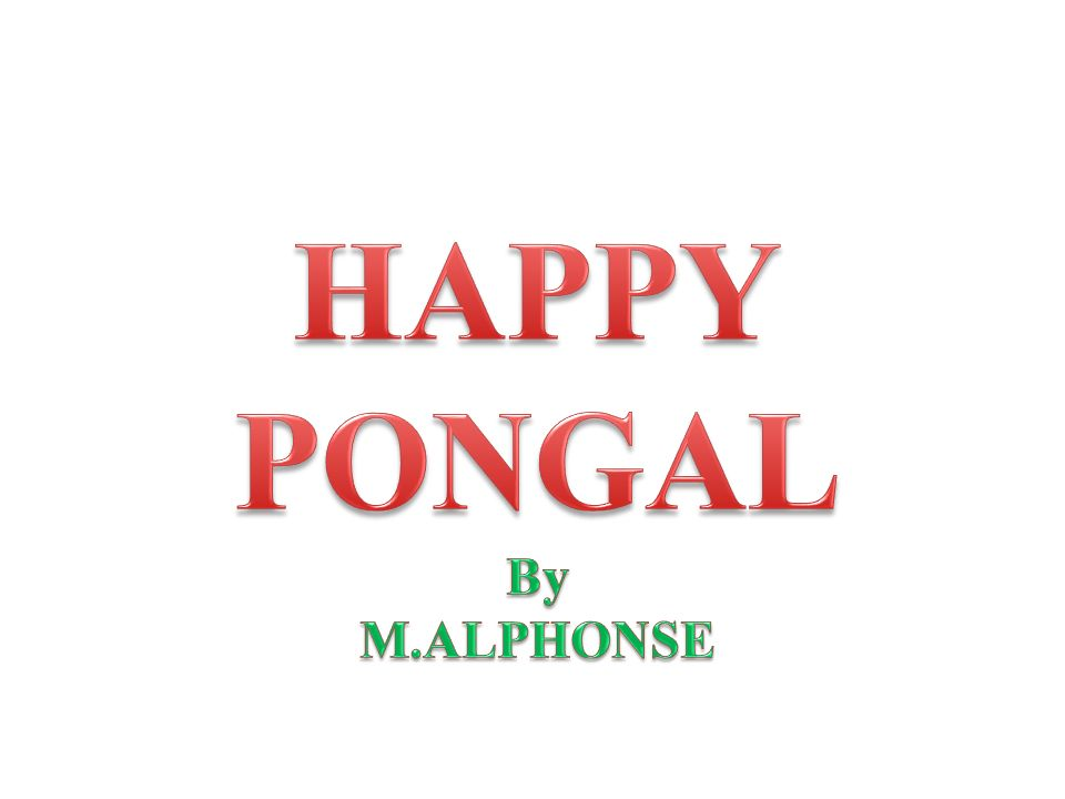 HAPPY PONGAL By M.ALPHONSE