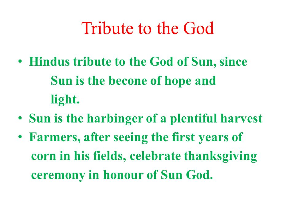 Tribute to the God Hindus tribute to the God of Sun, since