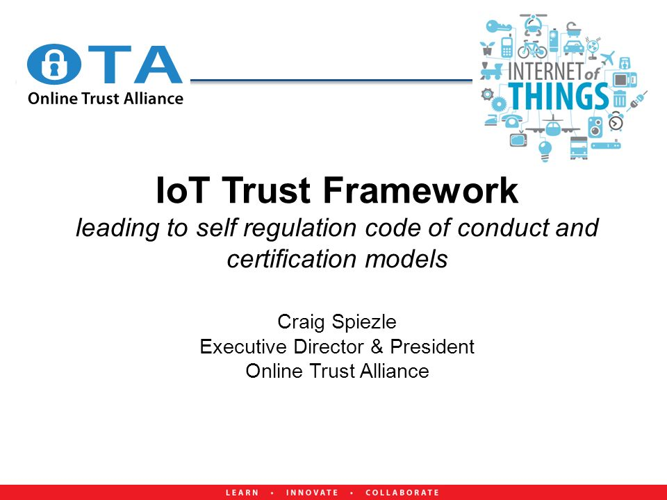 IoT Trust Framework leading to self regulation code of conduct and ...