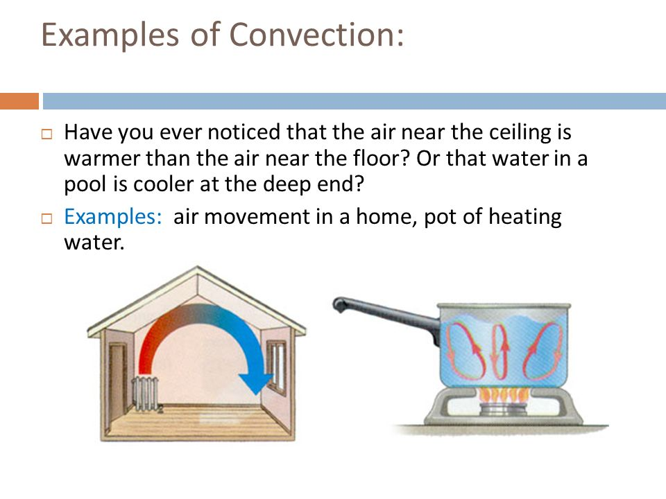 Examples of Convection: