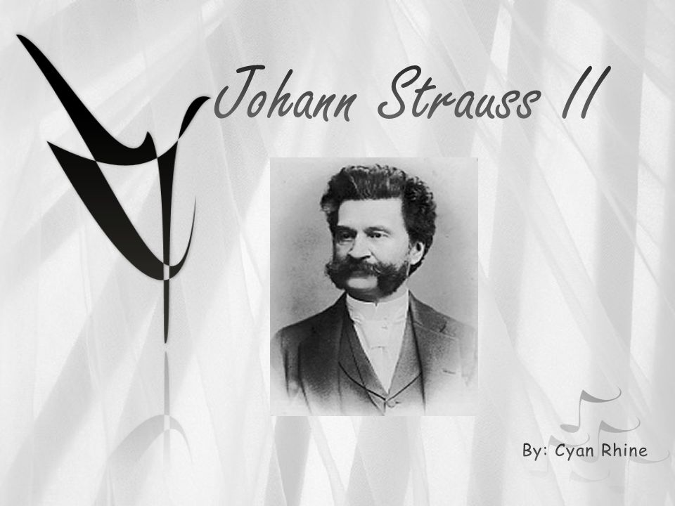 johann strauss ii by cyan rhine ppt video online download. Black Bedroom Furniture Sets. Home Design Ideas