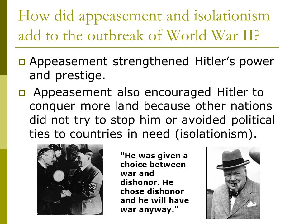 role of appeasement in world war Necessarily reflect the official policy or position of the department of the army,   during the 1930s and the subsequent outbreak of world war ii have.
