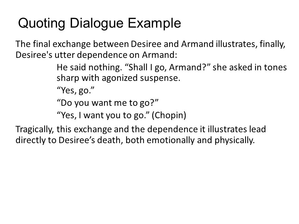 dialogue in an essay While indirect dialogue can be used in an essay without any special punctuation or indentation requirements  direct and indirect dialogue, fall 2013.