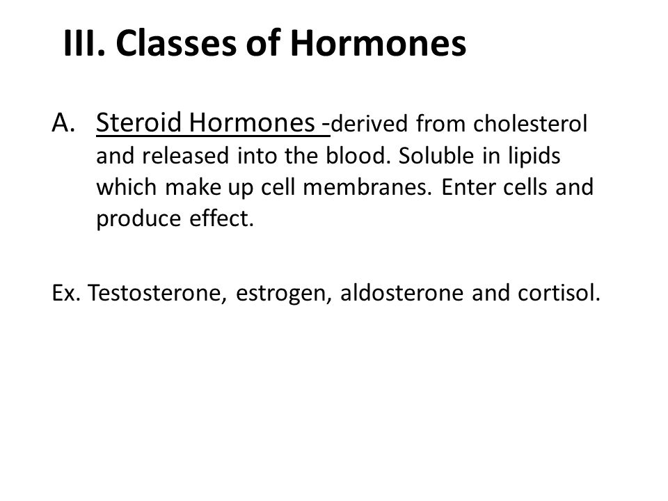 III. Classes of Hormones