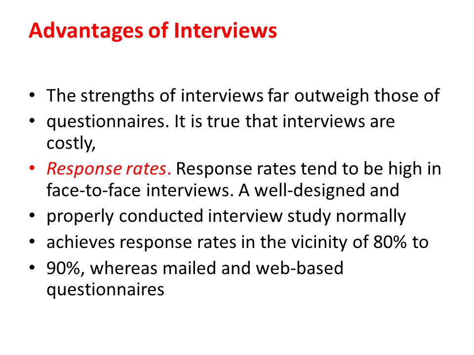 """advantages of interviews in research Keywords: research method, interviewing, qualitative interviewing 1   advantage of such a checklist, as berg considers, is that it """"allows for."""