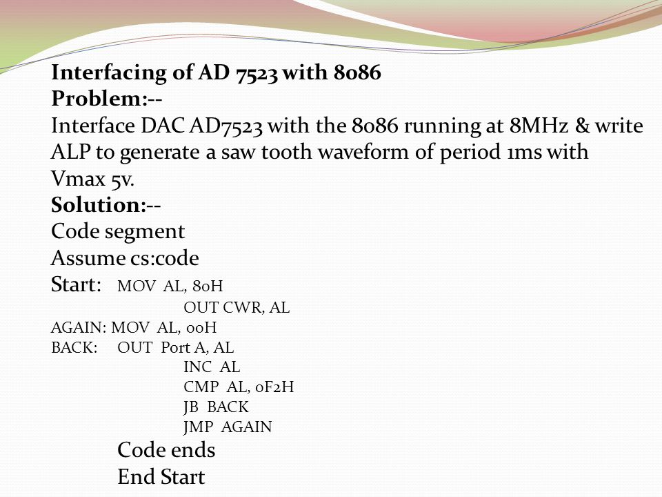 Interfacing of AD 7523 with 8086 Problem:--