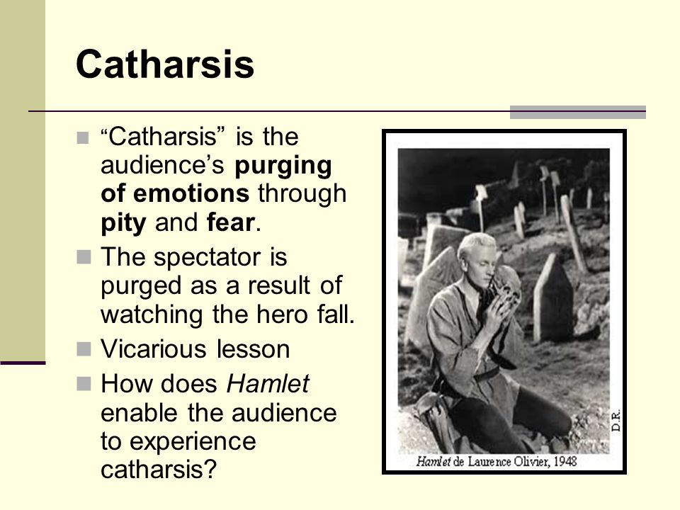 catharsis in hamlet A summary of act i, scenes iii–iv in william shakespeare's hamlet learn exactly what happened in this chapter, scene, or section of hamlet and what it means perfect for acing essays, tests, and quizzes, as well as for writing lesson plans.