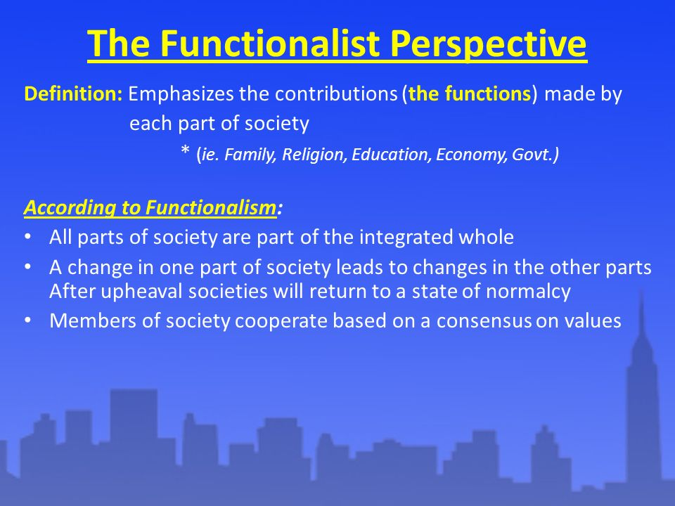 functionalist perspective on the functions of the family The marxist and functionalist perspectives on the family for the purpose of this  essay  functionalist view on the role and functions of religion in society.