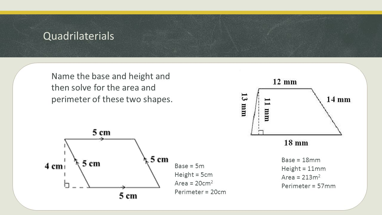 Quadrilaterials Name The Base And Height And Then Solve For The Area And  Perimeter Of These
