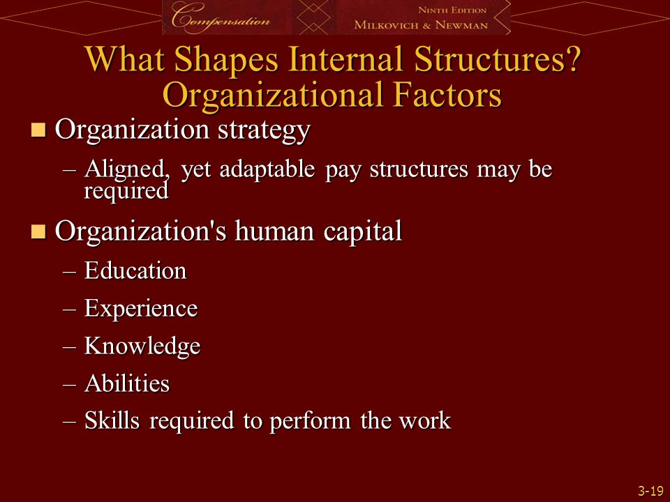 external factors influencing the design of organisational pay structure Factors affecting organizational design although many things can affect the choice of an appropriate structure for an organization, the following five factors are the most common: size, life cycle, strategy, environment, and technology.