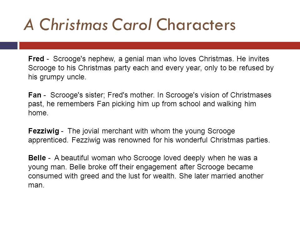 character analysis a christmas carol A christmas carol was published at a time when victorian england was experiencing a renewed interest in christmas customs it was a chance for dickens to advance some of his social critiques in a form that resonated with his audience.