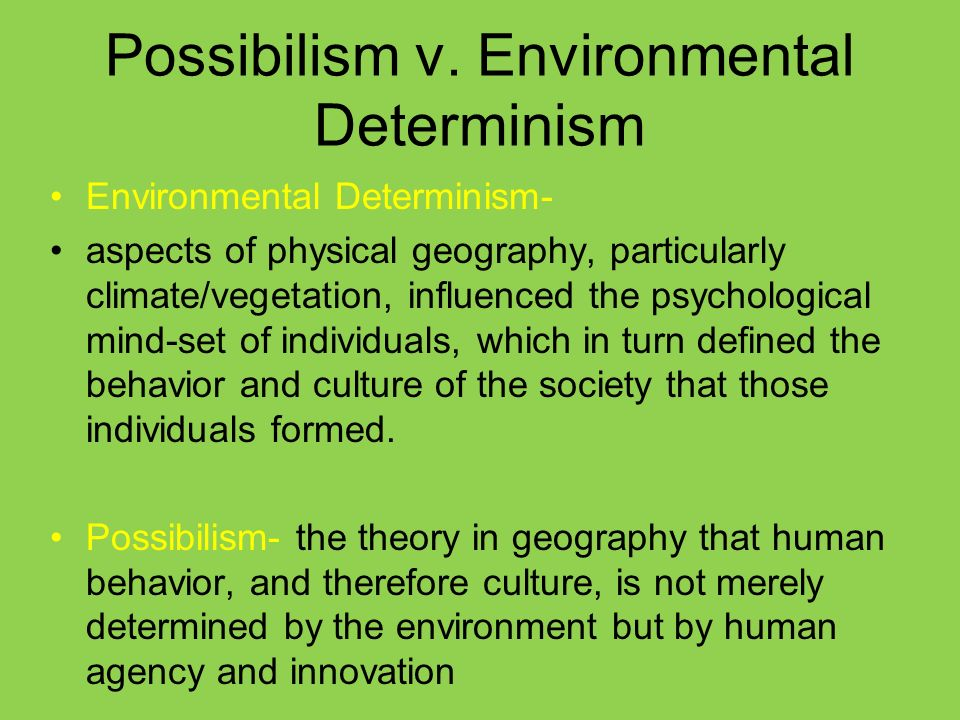 difference between environmental determinism and possibilism