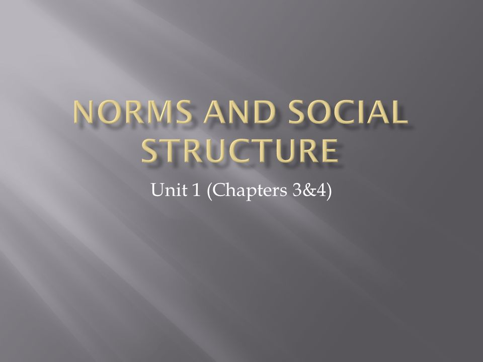 Norms and Social Structure