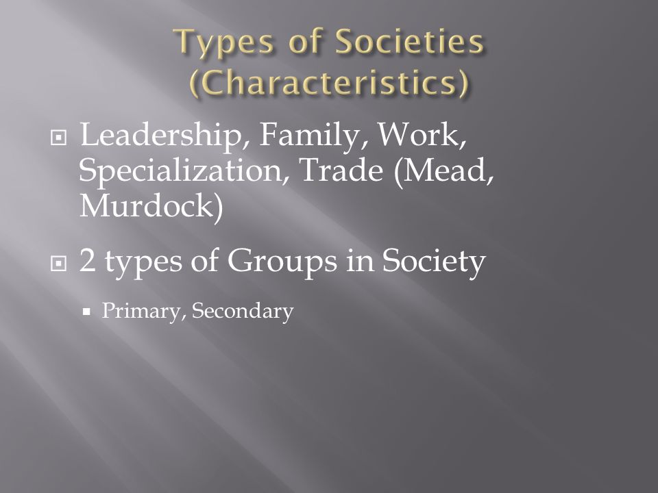 Types of Societies (Characteristics)