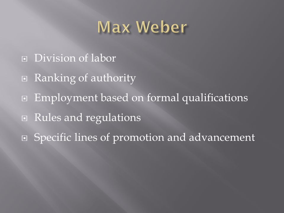 Max Weber Division of labor Ranking of authority