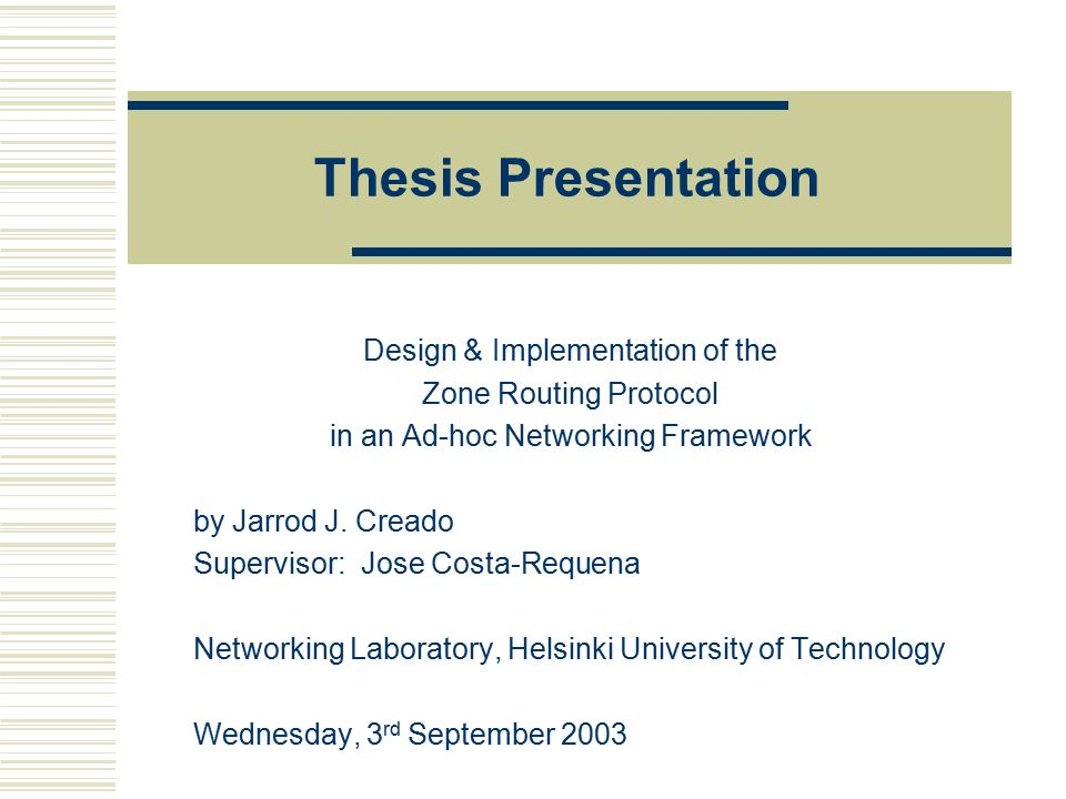 presentation for thesis Guide to submission and presentation of the thesis 1 what is a thesis a  thesis presents a student's research results, describing the research with  reference.