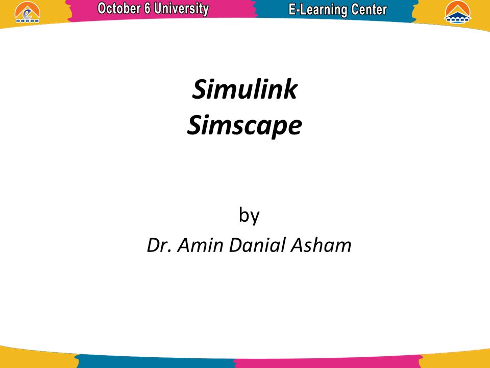 Simulink Simscape by Dr  Amin Danial Asham