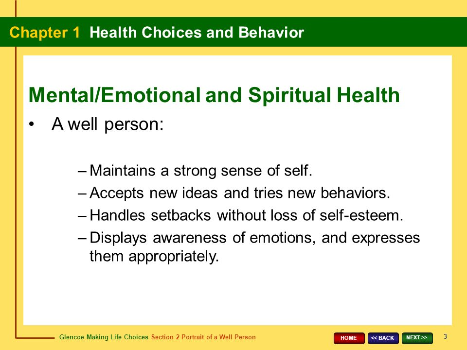 a discussion of the psychological and spiritual components of loss The broad measure of well-being that encompasses the mental, emotional, and spiritual dimensions of health mental health the thinking component of psychological health that allows you to perceive reality accurately and respond rationally and effectively.