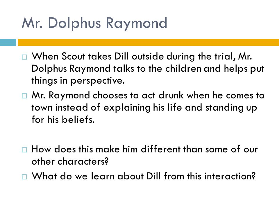 an introduction to the life of dolphus raymond Like calpurnia speaking one language at home with the finches and another at  the african-american church, mr raymond's double life shows scout the.