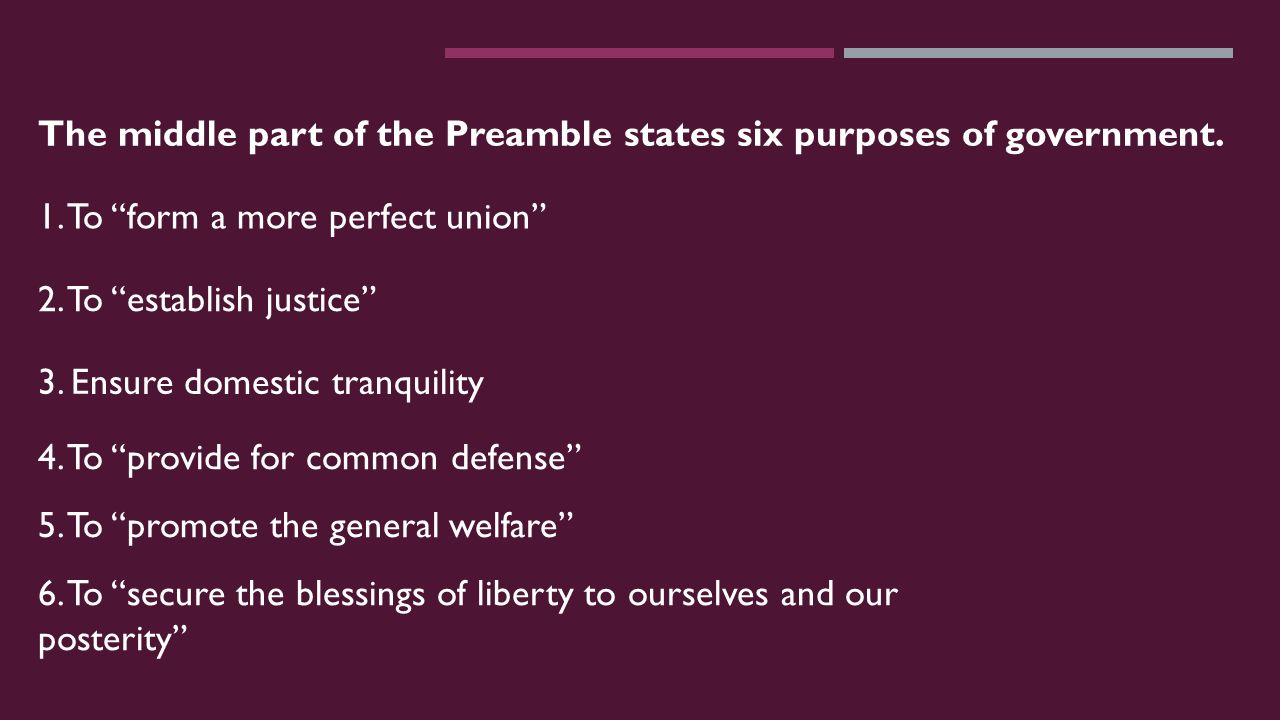 The middle part of the Preamble states six purposes of government.