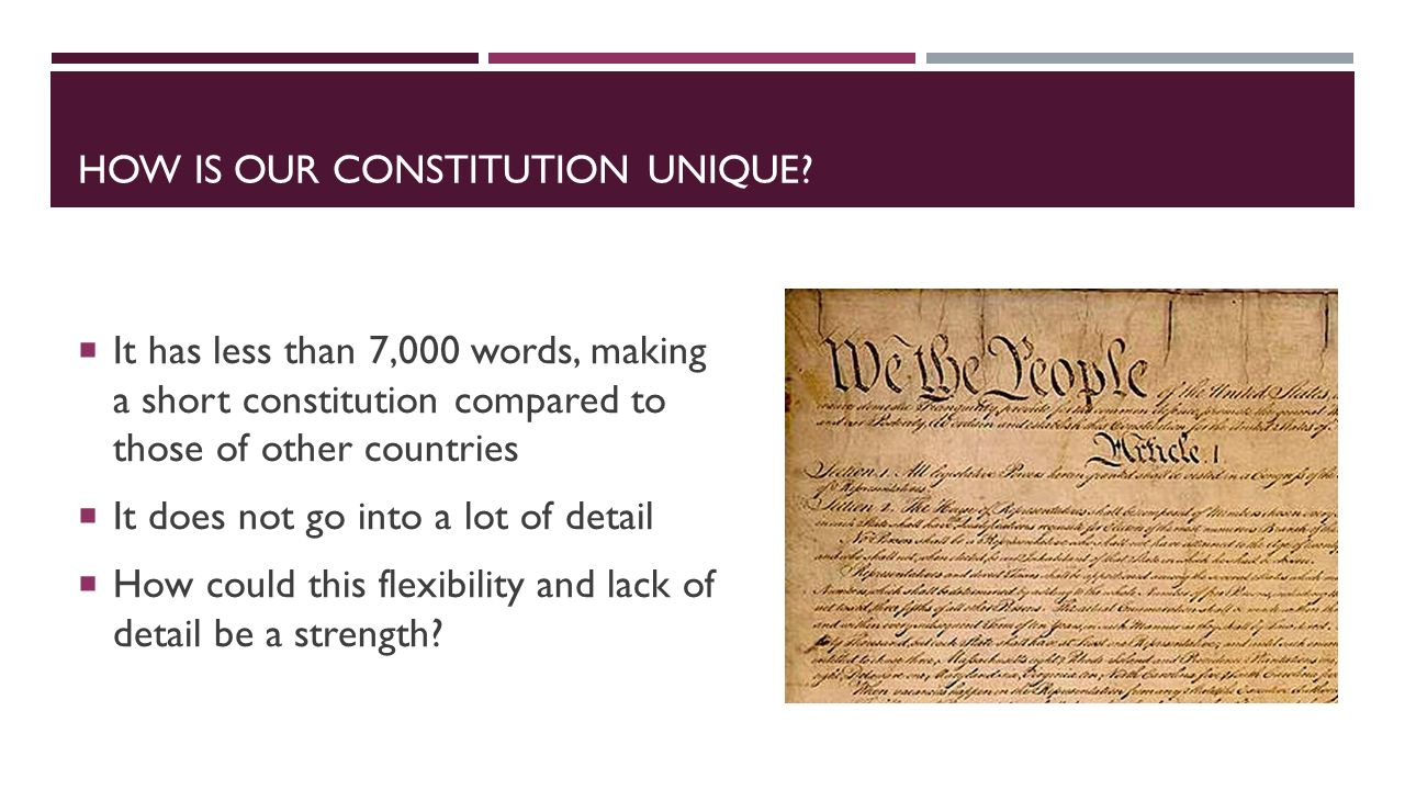 How is our constitution unique