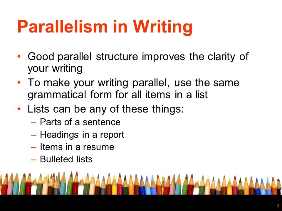 parallelism in writing Parallelism: parallelism,, in rhetoric, component of literary style in both prose and poetry, in which coordinate ideas are arranged in phrases, sentences, and.