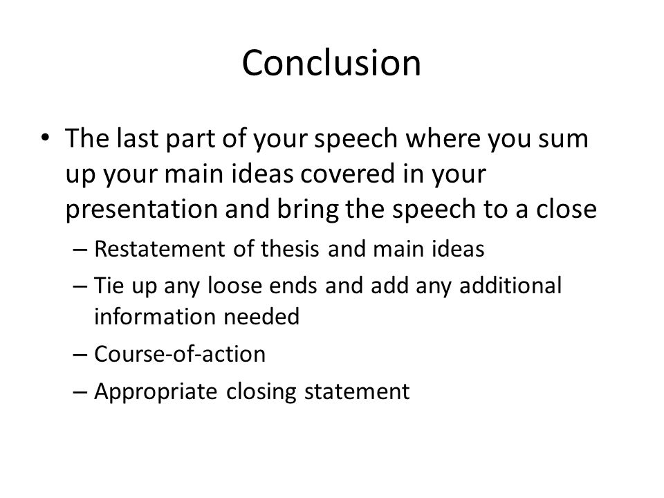 Outlining and supporting your arguments informative speeches ppt conclusion the last part of your speech where you sum up your main ideas covered in ccuart Gallery