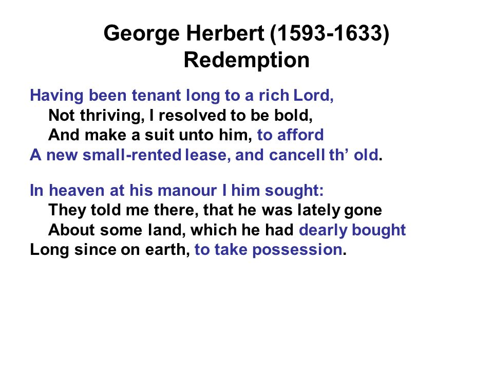 """redemption by george herbert 41 quotes from george herbert: 'the best mirror is an old friend', 'living   george herbert quotes (showing 1-30 of 41) """"the best  tags: redemption 6  likes."""