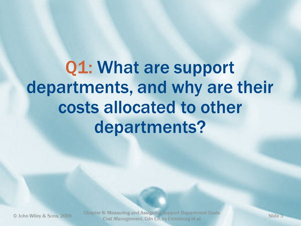 managing and allocating support service costs Selecting the right cost allocation methods is essential  allocating the costs associated with various  making a product but service costs and.