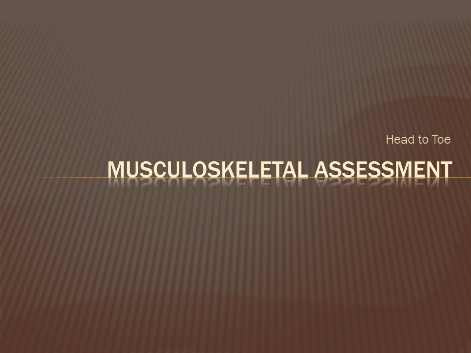 musculoskeletal assessment joint range of motion and manual muscle strength