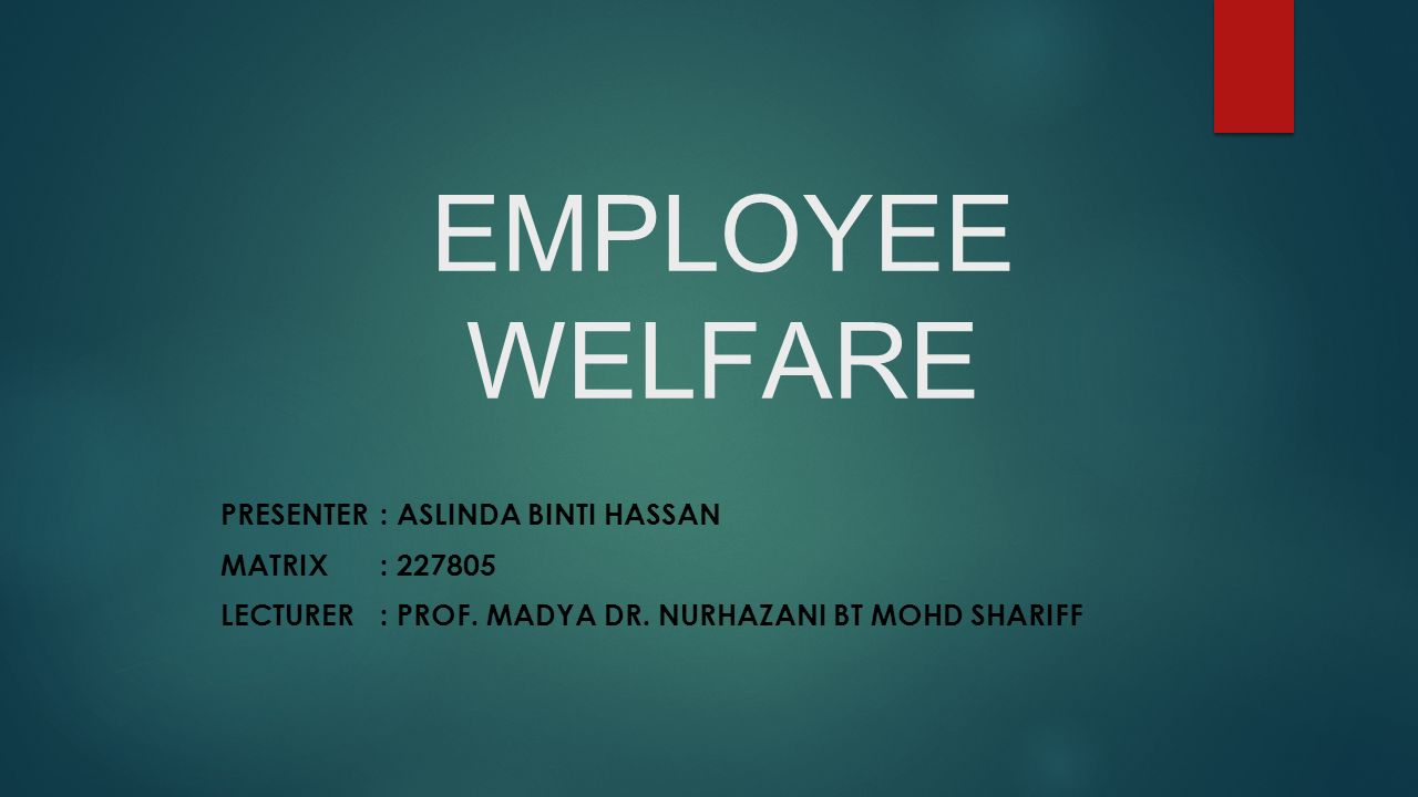 employee welfare Best answer: employee welfare in general, these are the benefits that an employee must receive from his/her company, like.