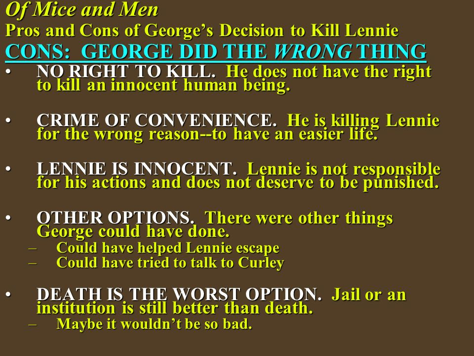 did george do the right thing by killing lennie essay Hamlet: of mice and men and final reason of mice and men and lennie essay was it the wrong or right thing for george to kill lennie.