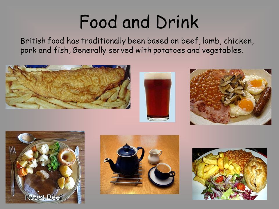 Uk culture traditions ppt video online download 3 food and drink british food has traditionally been based on beef lamb chicken pork and fish generally served with potatoes and vegetables sciox Images