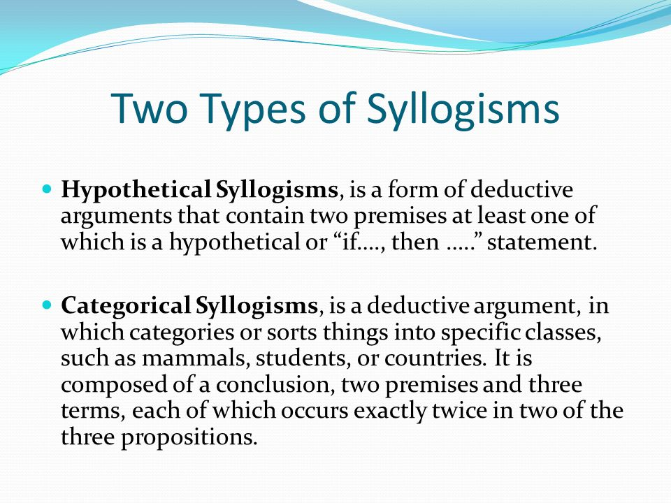 in a valid syllogism if the first two premises are true then