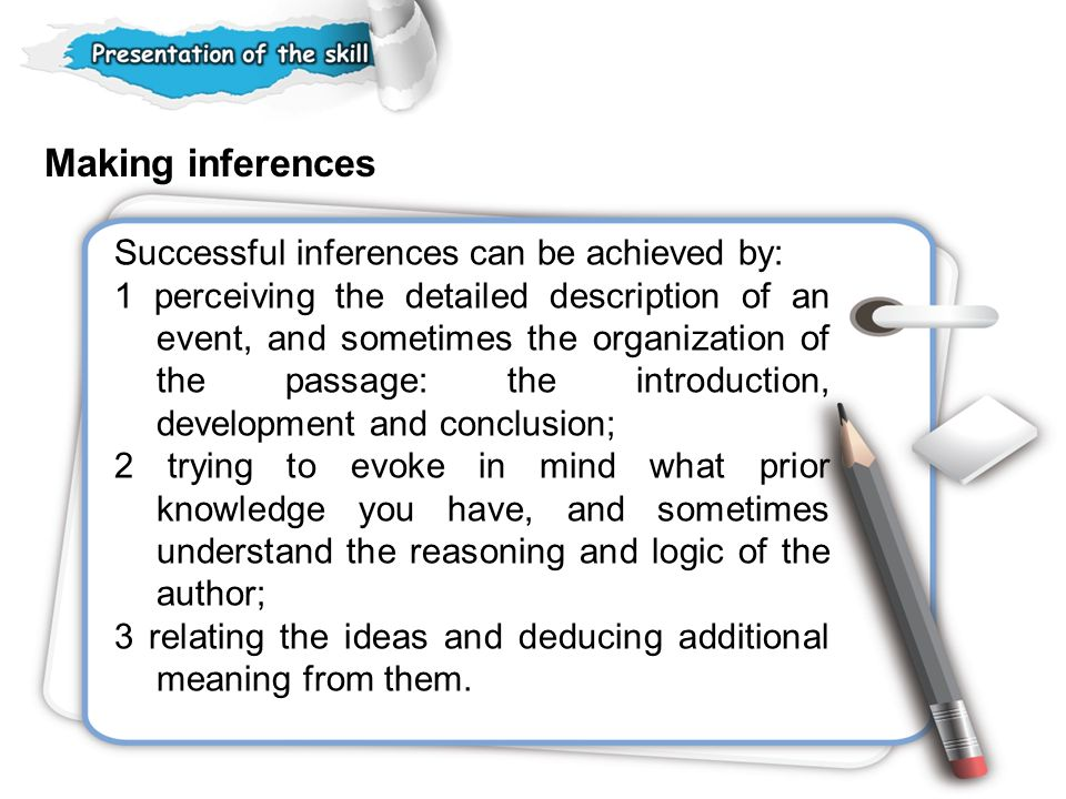 Making inferences Successful inferences can be achieved by: