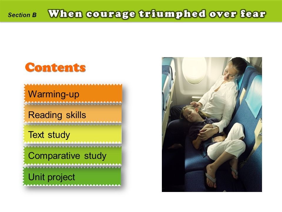 Contents When courage triumphed over fear Warming-up Reading skills