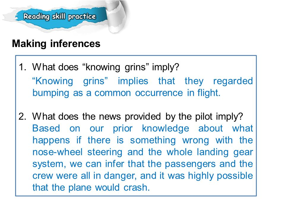 Making inferences 1. What does knowing grins imply