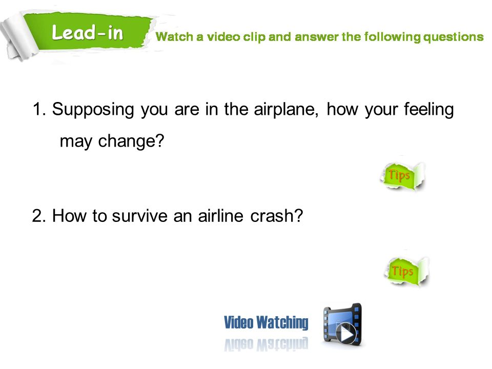 1. Supposing you are in the airplane, how your feeling may change